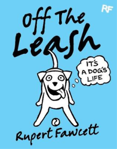 Off-The-Leash-Its-a-Dogs-Life-Fawcett-Rupert-Used-Good-Book