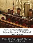 Civil Affairs Handbook, Japan, Section 17: Cultural Institutions by Bibliogov (Paperback / softback, 2013)
