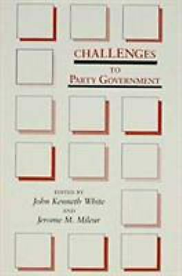 Challenges to Party Government Paperback John Kenneth White