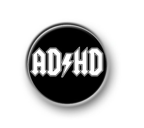 "1"" deficit awareness ADHD attention 25mm pin button badge fun"
