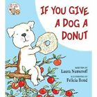 If You Give a Dog a Donut by Laura Joffe Numeroff (Hardback, 2011)
