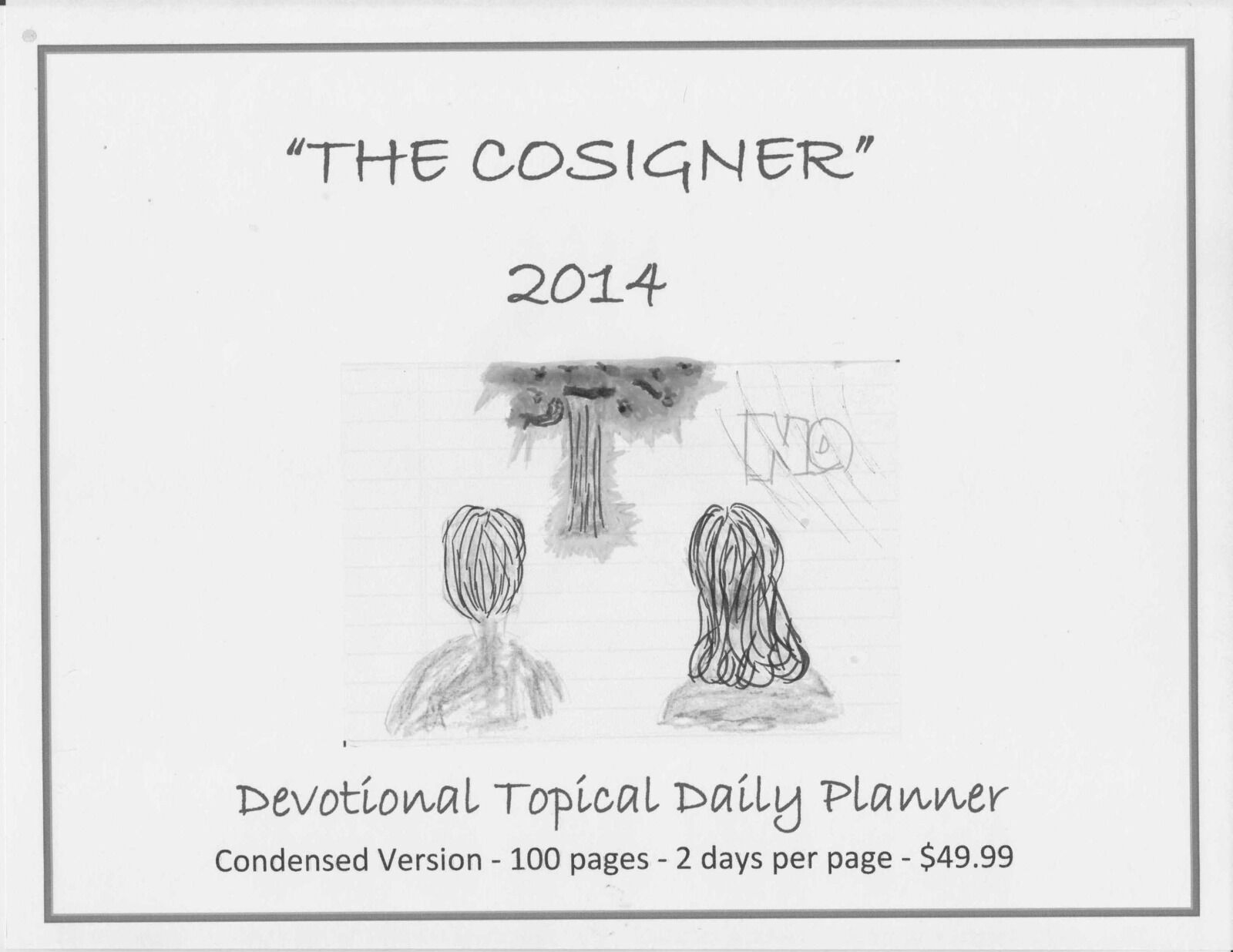The Cosigner  A Devotional Topical Planner 2014 (condensed version)