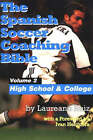 Spanish Soccer Coaching Bible: High School and College: v. 2 by Laureano Ruiz (Paperback, 2003)