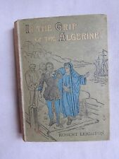 Old Book In The Grip of the Algerine by Robert Leighton Late 1800's GC