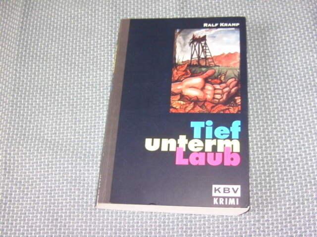 Ralf Kramp / Tief unterm Laub / Köln/Eifel-Krimi - Tb,1999
