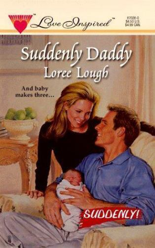 Suddenly Daddy [Suddenly Series #1] [Love Inspired #28]