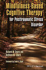 Mindfulness-Based Cognitive Therapy for Posttraumatic Stress Disorder by Richard W. Sears, Kathleen M. Chard (Hardback, 2016)