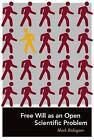 Free Will as an Open Scientific Problem by Mark Balaguer (Hardback, 2009)