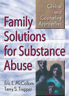 Family Solutions for Substance Abuse: Clinical and Counseling Approaches by Eric E. McCollum, Terry S. Trepper (Hardback, 2001)