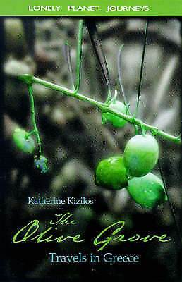 Lonely Planet Journeys : The Olive Grove, Kizilos, Katherine, Very Good Book