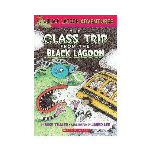 The Class Trip from the Black Lagoon by Mike Thaler, Jared D Lee, Copyright P...