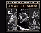 Ryan Adams and the Cardinals : A View of Other Windows (2010, Hardcover)