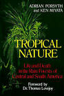 Tropical Nature: Life and Death in the Rain Forests of Central and South America by Ken Miyata, Adrian Forsyth (Paperback, 1987)