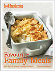 Favourite Family Meals: 250 Tried, Tested, Trusted Recipes; Delicious Results by Good Housekeeping Institute (Hardback, 2010)