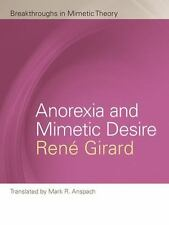 Anorexia and Mimetic Desire by Ren� Girard (2013, Paperback)
