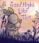 Good Night Like This by Mary Murphy (Hardback, 2016)
