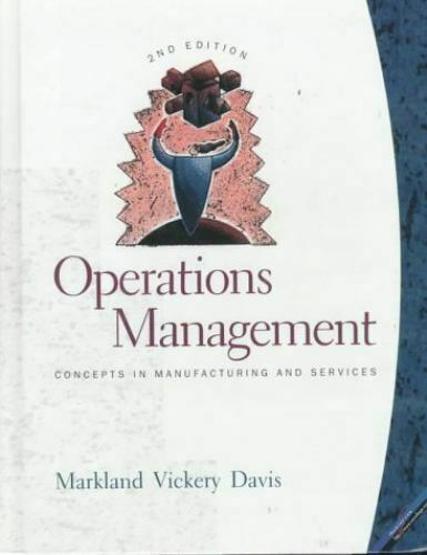 Operations Management : Concepts in Manufacturing and Services by Shawnee K. Vic