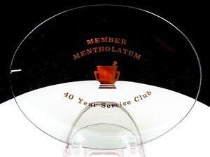 "MENTHOLATUM 40 YEAR SERVICE CLUB MEMBER RECOGNITION 8 3/8"" GLASS DISH"