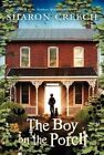 The Boy on the Porch by Sharon Creech (Paperback / softback, 2014)