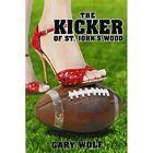 Kicker of St. John's Wood 9781440125096 by Gary Wolf Paperback