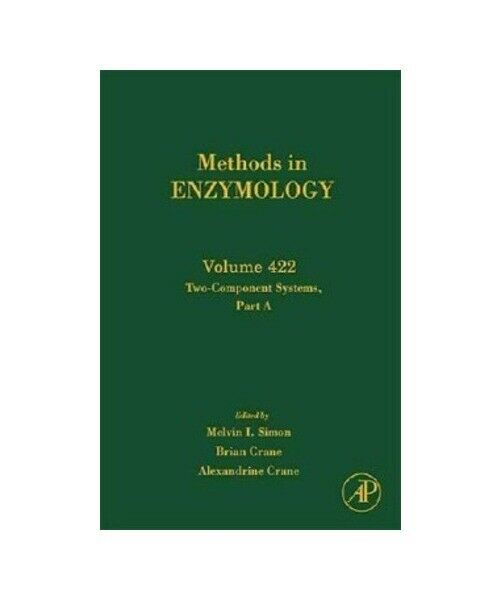 """""""Methods in Enzymology Volume 422: Two-Component Signaling Systems, Part A"""""""