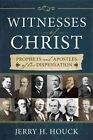 Witnesses of Christ Prophets and Apostles of Our Dispensation 9781462115501