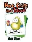 Hot Chips and Sauce 9781462871322 by Josh Dent Paperback