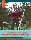 The 12 Most Amazing American Myths & Legends by Anita Yasuda (Hardback, 2015)