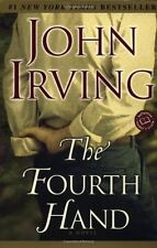 The Fourth Hand by John Irving (2002, Paperback)