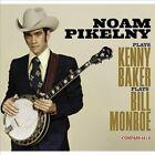 Noam Pikelny Plays Kenny Baker Plays Bill Monroe by Noam Pikelny (CD, Oct-2013, Compass (USA))