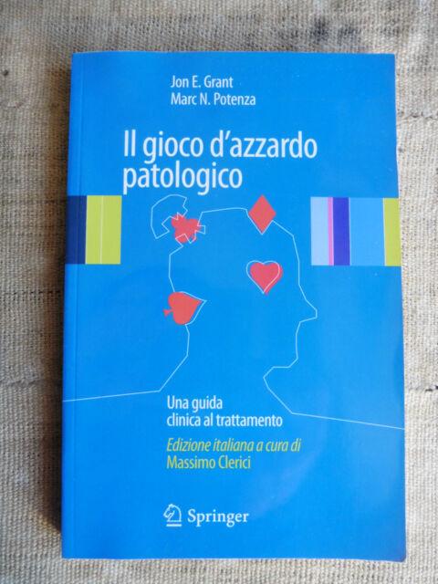 Il gioco d'azzardo patologico - Una guida clinica al trattamento - Springer 2010