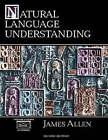 Natural Language Understanding by James Allen (Paperback, 1994)