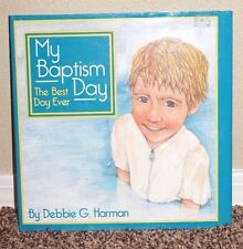 My Baptism Day the Best Day Ever by Debbie Harman 2007 1SED LDS Mormon Kids Book