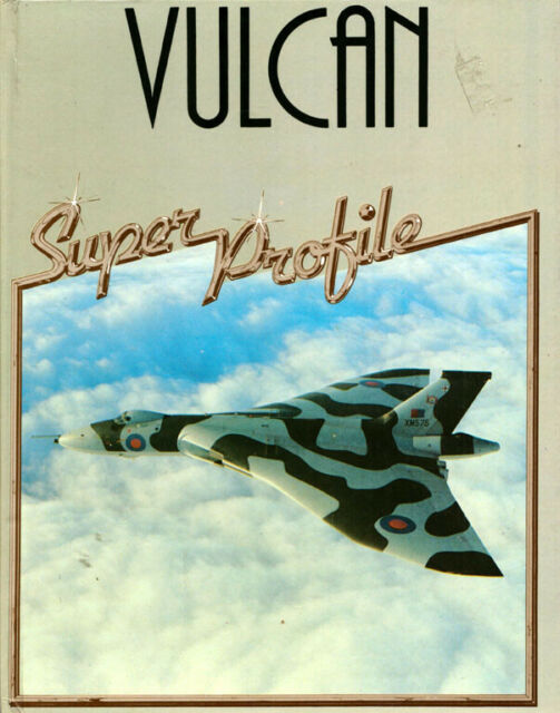 Super Profile Vulcan Foulis Aircraft by Christopher Chant Hardcover Book Haynes