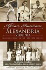 African Americans of Alexandria, Virginia: Beacons of Light in the Twentieth Century by Christa Watters, James E Henson, Audrey P Davis, Gwendolyn C Brown-Henderson, Char McCargo Bah (Paperback / softback, 2013)