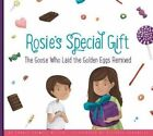 Rosie's Special Gift: The Goose Who Laid the Golden Eggs Remixed by Connie Colwell Miller (Hardback, 2016)