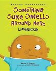 Something Sure Smells Around Here: Limericks by Brian P Cleary (Hardback, 2015)
