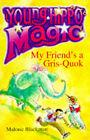 My Friend's a Gris-Quok! by Malorie Blackman (Paperback, 1994)