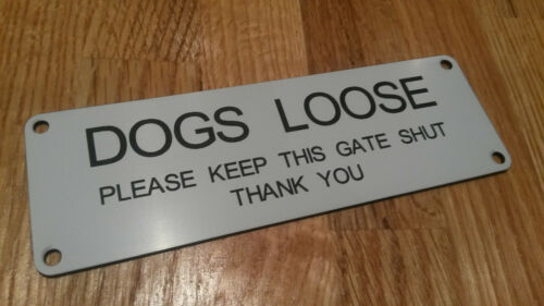 Dogs Loose 150mm x 50mm Please Keep This Gate Shut Engraved Sign Free P/&P!