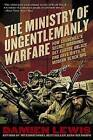 Ministry of Ungentlemanly Warfare: How Churchill's Secret Warriors Set Europe Ablaze and Gave Birth to Modern Black Ops by Damien Lewis (Paperback / softback, 2016)