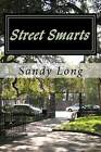 Street Smarts: A Guide for a Truck Driver's Personal Safety by Sandy Long (Paperback / softback, 2010)