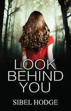 Look Behind You by Sibel Hodge (2014, Paperback)