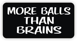More Balls Than Brains Funny Hard Hat / Helmet Sticker Label Sarcastic Humor
