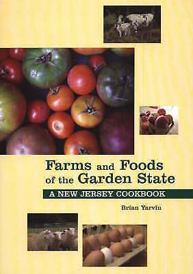 Farms And Foods Of The Garden State: A New Jersey Cookbook (Hippocrene Cookbook