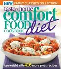 Taste of Home Comfort Food Diet Cookbook : Lose Weight with 416 More Great Recipes! by Taste of Home Editorial Staff (2010, Paperback)