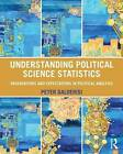 Understanding Political Science Statistics: Observations and Expectations in Political Analysis by Peter Galderisi (Paperback, 2015)