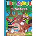 Bobo's The Apple Orchard 9781425945336 by Mongo Allen Paperback