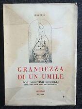 GRANDEZZA DI UN UMILE, DON AGOSTINO ROSCELLI - Demos 1951