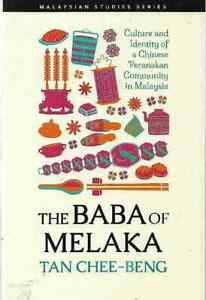 The Baba of Melaka: Culture and Identity of a Chinese Peranakan Community in Mal