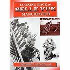 Looking Back at Belle Vue, Manchester by Robert Nicholls (Paperback, 1989)